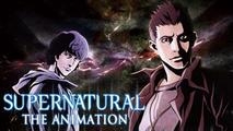 『SUPERNATURAL: THE ANIMATION』 緊急特番 もう一つの闘いを追う!