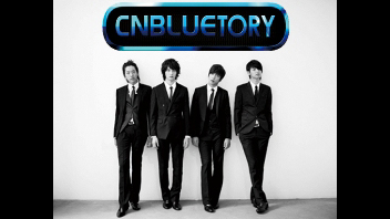 CNBLUETORY~CNBLUEのすべて